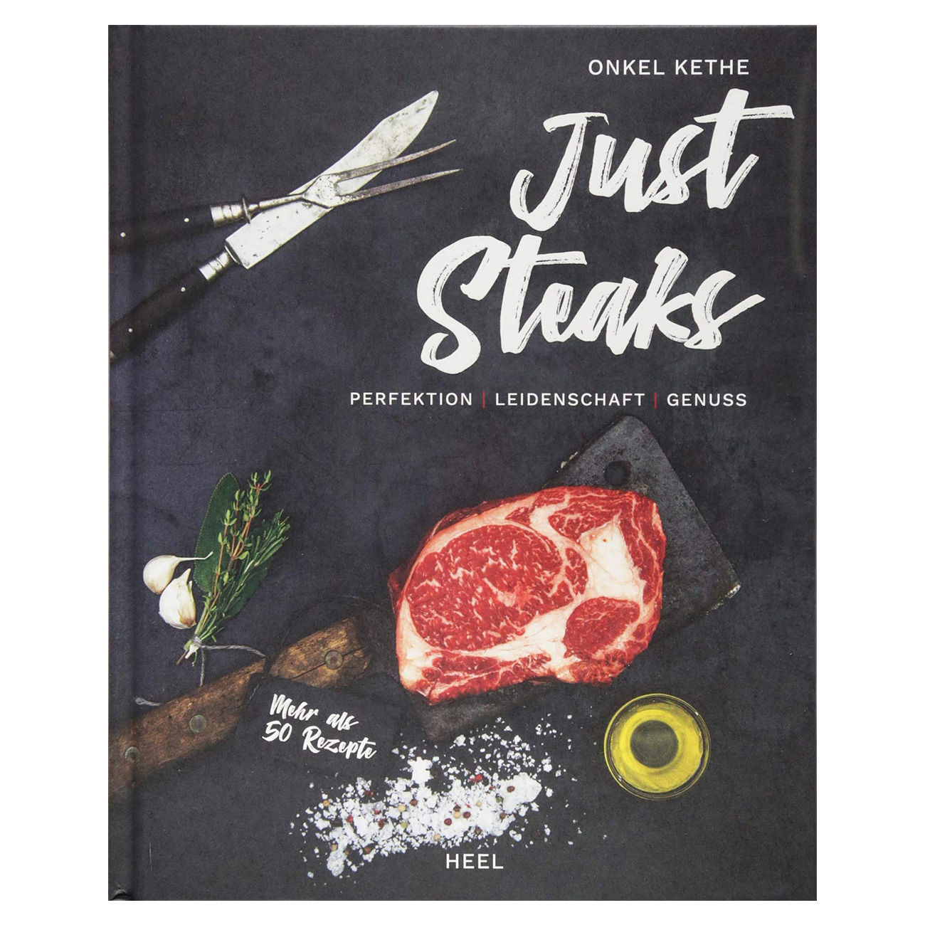 Just Steaks - Perfektion, Leidenschaft, Genuss 0
