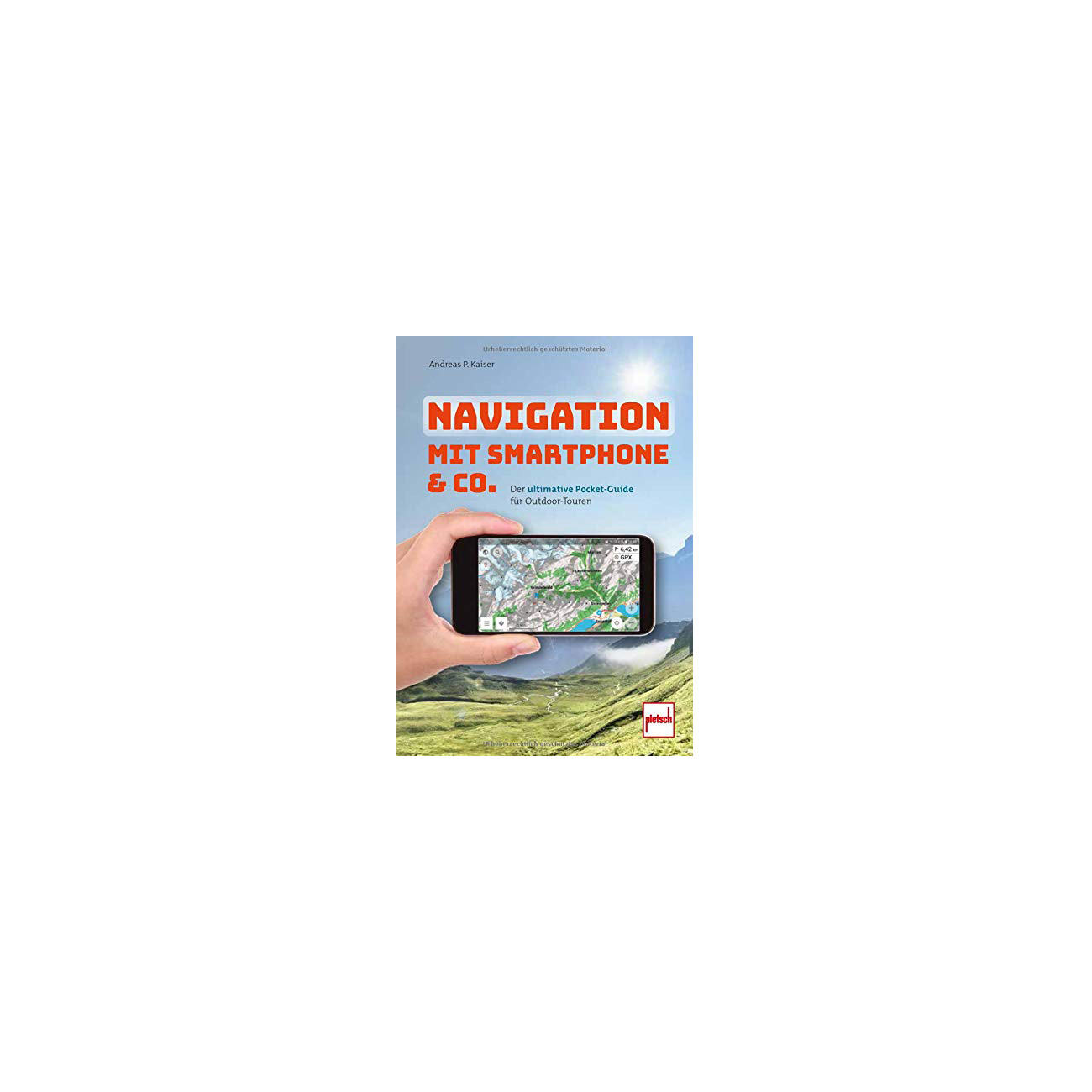 Navigation mit Smartphone & Co. - Der ultimative Pocket Guide für Outdoor-Touren 0