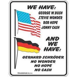 Blechschild We have: George W. Bush...