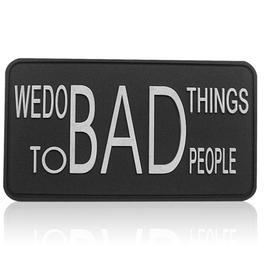 3D Rubber Patch We do bad things SWAT