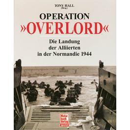 Operation 'Overlord - Die Landung der Alliierten in der Normandie 1944