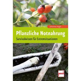 Survival - Pflanzliche Notnahrung - Survivalwissen für Extremsituationen