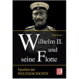 Militär Uniform - Wilhelm II und seine Flotte