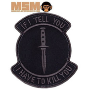 Mil-Spec Monkey If I Tell You I Have To Kill You Patch Dark-Ops