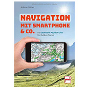Navigation mit Smartphone & Co. - Der ultimative Pocket Guide für Outdoor-Touren
